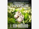 Having A Happy Baby Course